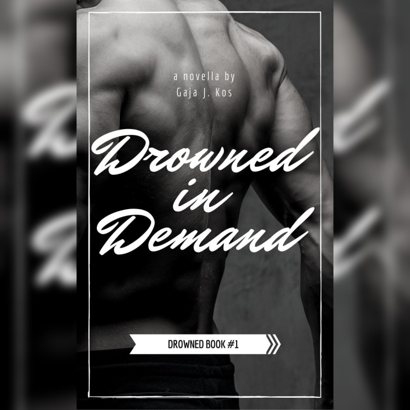 New release: DROWNED IN DEMAND